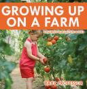 Скачать Growing up on a Farm - Children's Agriculture Books - Baby Professor