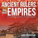 Скачать Ancient Rulers and Their Empires-Children's Ancient History Books - Baby Professor