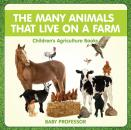 Скачать The Many Animals That Live on a Farm - Children's Agriculture Books - Baby Professor