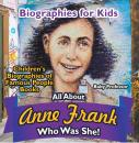 Скачать Biographies for Kids - All about Anne Frank: Who Was She? - Children's Biographies of Famous People Books - Baby Professor