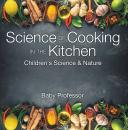 Скачать Science of Cooking in the Kitchen | Children's Science & Nature - Baby Professor