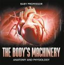 Скачать The Body's Machinery | Anatomy and Physiology - Baby Professor