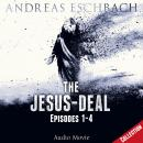 Скачать The Jesus-Deal Collection, Episode 02: Episodes 01-04 (Audio Movie) - Andreas Eschbach