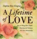 Скачать A Lifetime of Love - Daphne Rose Kingma
