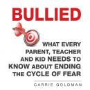 Скачать Bullied (Unabridged) - Carrie Goldman