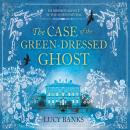 Скачать The Case of the Green-Dressed Ghost - Dr. Ribero's Agency of the Supernatural, Book 1 (Unabridged) - Lucy Banks