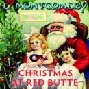 Скачать Christmas At Red Butte - Люси Мод Монтгомери