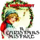 Скачать The Christmas Mistake - Люси Мод Монтгомери