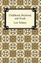 Скачать Childhood, Boyhood, and Youth - Leo Tolstoy