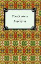 Скачать The Oresteia (Agamemnon, The Libation-Bearers, and The Eumenides) - Aeschylus