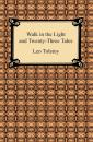 Скачать Walk in the Light and Twenty-Three Tales - Leo Tolstoy