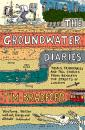 Скачать The Groundwater Diaries: Trials, Tributaries and Tall Stories from Beneath the Streets of London - Tim  Bradford