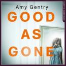 Скачать Good as Gone - Amy Gentry