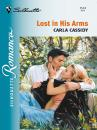 Скачать Lost In His Arms - Carla Cassidy