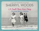 Скачать A Small Town Love Story: Colonial Beach, Virginia - Sherryl Woods