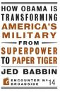 Скачать How Obama is Transforming America's Military from Superpower to Paper Tiger - Jed Babbin