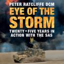 Скачать Eye of the Storm - Twenty-Five Years in Action with the SAS (Unabridged) - Peter Ratcliffe