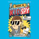 Скачать Mac Undercover - Mac B., Kid Spy, Book 1 (Unabridged) - Mac  Barnett