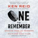 Скачать One to Remember - Stories from 39 Members of the NHL's One Goal Club (Unabridged) - Ken Reid