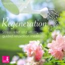 Скачать Regeneration - Stress Relief and Vitality - Guided Relaxation Meditation - Seraphine Monien