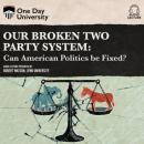 Скачать Our Broken Two Party System - Can American Politics Be Fixed? (Unabridged) - Robert P. Watson