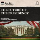 Скачать The Future of the Presidency (Unabridged) - Sam Potolicchio