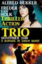 Скачать Thriller Action Trio November 2018 - 3 Romane in einem Band! - Alfred Bekker