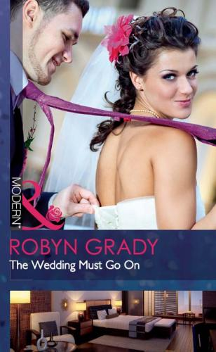 The Wedding Must Go On - Robyn Grady