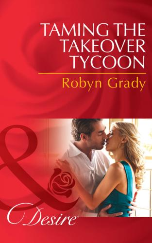 Taming the Takeover Tycoon - Robyn Grady