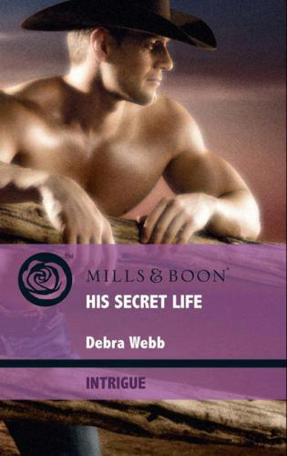 His Secret Life - Debra  Webb