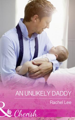An Unlikely Daddy - Rachel  Lee