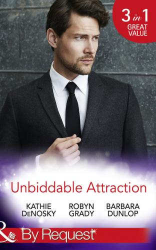 Unbiddable Attraction - Robyn Grady