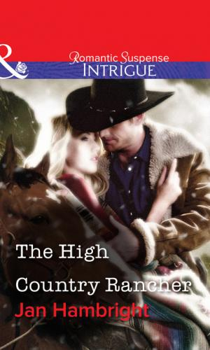 The High Country Rancher - Jan Hambright